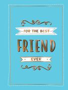 Summersdale Publishers: For the Best Friend Ever