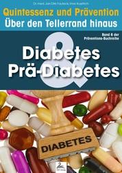 Diabetes & Prä-Diabetes: Quintessenz und Prävention - Quintessenz und Prävention Über den Tellerrand hinaus