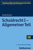 Jacob Joussen: Schuldrecht I - Allgemeiner Teil