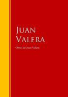 Juan Valera: Obras de Juan Valera
