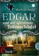 Marliese Arold: Edgar und der sprechende Totenschädel ★★★★★