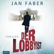 Der Lobbyist - Thriller