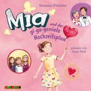 Mia und der gi-ga-geniale Hochzeitsplan - Mia, Band 10