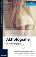 Charlie Dombrow: Foto Praxis Aktfotografie ★★★★