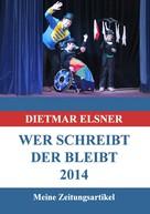 Dietmar Elsner: Wer schreibt der bleibt 2014