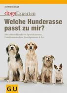 Astrid Nestler: Welche Hunderasse passt zu mir? ★★★★