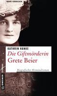 Kathrin Hanke: Die Giftmörderin Grete Beier ★★★★