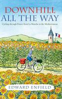 Edward Enfield: Downhill all the Way