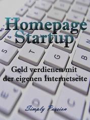 Homepage Startup - Geld verdienen mit der eigenen Internetseite