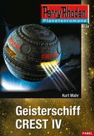 Kurt Mahr: Planetenroman 10: Geisterschiff CREST IV ★★★