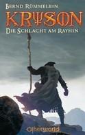 Bernd Rümmelein: Kryson 1 - Die Schlacht am Rayhin ★★★