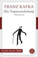 Franz Kafka: Die Truppenaushebung