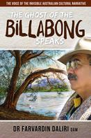Dr. Farvardin Daliri: The Ghost of the Billabong Speaks