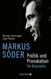 Markus Söder - Politik und Provokation - Die Biographie