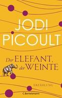 Jodi Picoult: Der Elefant, der weinte ★★★★
