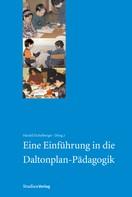 Harald Eichelberger: Eine Einführung in die Daltonplan-Pädagogik