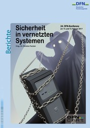 Sicherheit in vernetzten Systemen - 24. DFN-Konferenz
