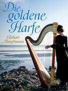 Gerhart Hauptmann: Die goldene Harfe