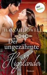 Der ungezähmte Highlander - Highland Lovers: Zweiter Roman