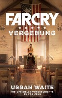 Urban Waite: Far Cry 5: Vergebung ★★★★★