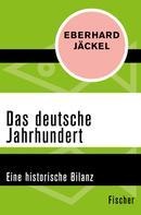 Eberhard Jäckel: Das deutsche Jahrhundert