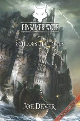 Einsamer Wolf 07 - Schloss des Todes