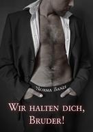 Norma Banzi: Wir halten dich, Bruder! ★★★★