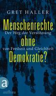 Gret Haller: Menschenrechte ohne Demokratie? ★★★