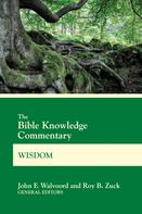 John F. Walvoord: The Bible Knowledge Commentary Wisdom