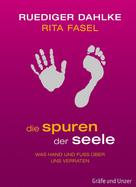 Ruediger Dahlke: Die Spuren der Seele ★★★