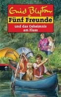 Enid Blyton: Fünf Freunde und das Geheimnis am Fluss ★★★★★