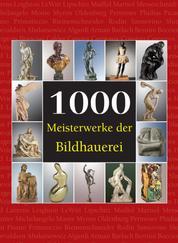 1000 Meisterwerke der Bildhauerei