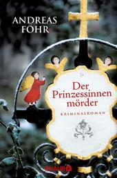 Der Prinzessinnenmörder - Kriminalroman