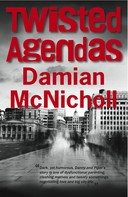 Damian McNicholl: Twisted Agenda: Shocking. Page-Turning. International Crime Thriller.