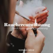 Endlich Rauchfrei - Hypnose zur Raucherentwöhnung