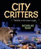 Nicholas Read: City Critters