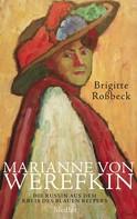 Brigitte Roßbeck: Marianne von Werefkin ★★★
