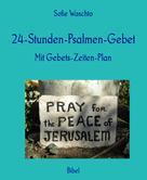 Sofie Waschto: 24-Stunden-Psalmen-Gebet