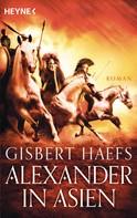 Gisbert Haefs: Alexander in Asien ★★★★