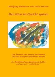 Den Wind im Gesicht spüren - Die Ästhetik der Poesie, der Malerei und des handgeschriebenen Wortes