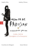 Anne Berest: How To Be Parisian wherever you are ★★★