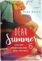 Ruby Baker: Dear Summer - Und wir vergessen den Rest der Welt ★★★★