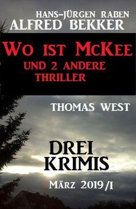 Drei Krimis - Wo ist McKee und 2 andere Thriller