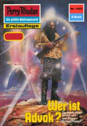"Perry Rhodan 1423: Wer ist Advok ? - Perry Rhodan-Zyklus ""Die Cantaro"""