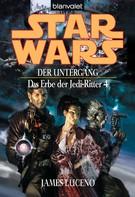 James Luceno: Star Wars. Das Erbe der Jedi-Ritter 4. Der Untergang ★★★★★