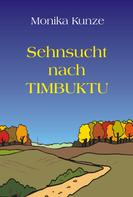 Monika Kunze: Sehnsucht nach Timbuktu