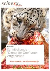 "Kannibalismus - ""Dinner for One"" unter Artgenossen"