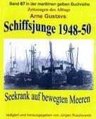 Arne Gustavs: Seekrank auf bewegten Meeren – Schiffsjunge 1948-50 ★★★