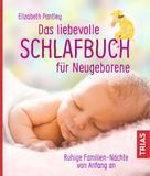 Elizabeth Pantley: Das liebevolle Schlafbuch für Neugeborene ★★★★★
