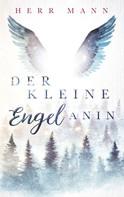 Herr Mann: Der kleine Engel Anin